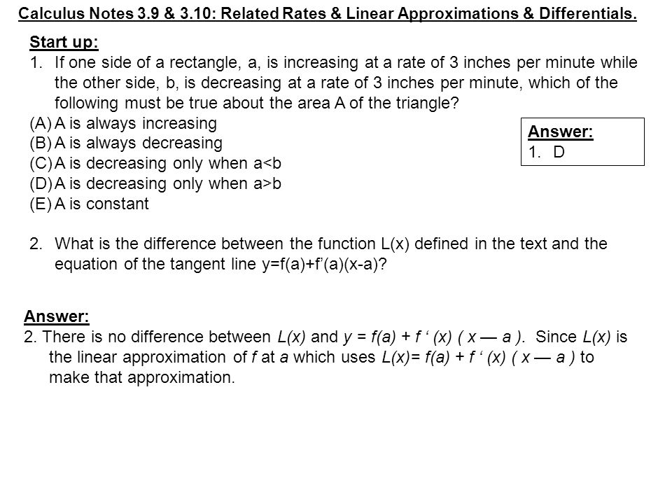 Calculus Notes 3 9 3 10 Related Rates Linear Approximations Differentials Answer 1 D Start Up 1 If One Side Of A Rectangle A Is Increasing Ppt Download Paul's math notes got me through all of my undergrad math courses. calculus notes 3 9 3 10 related