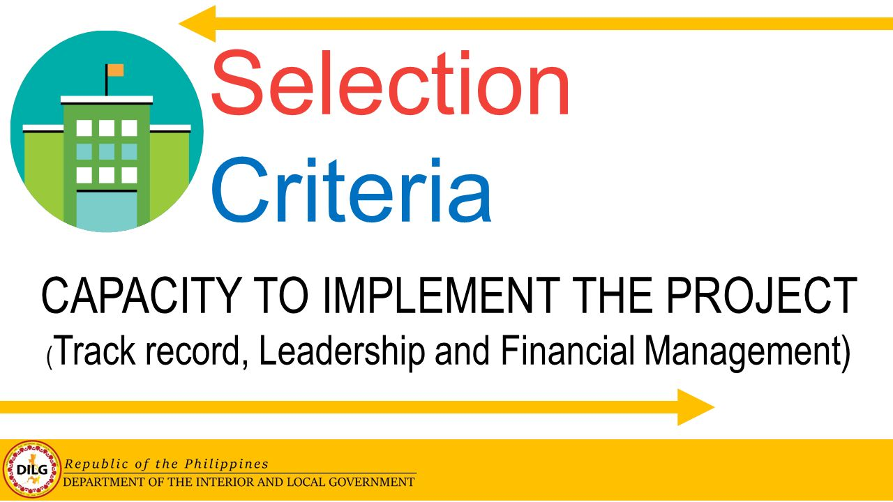 Selection Criteria CAPACITY TO IMPLEMENT THE PROJECT