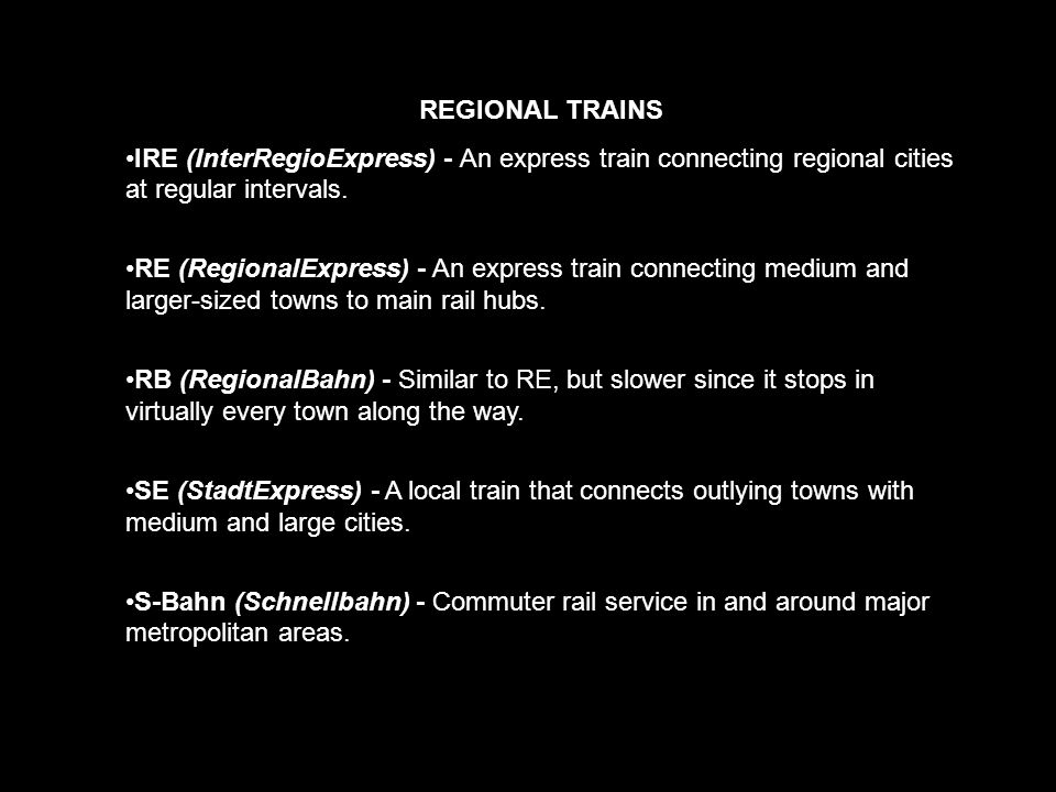 REGIONAL TRAINS IRE (InterRegioExpress) - An express train connecting regional cities at regular intervals.