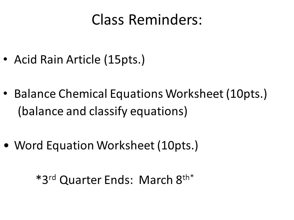 Chemical Reactions Ppt Video Online Download. 48 Class Reminders Acid Rain Article 15pts Balance Chemical Equations Worksheet. Worksheet. Word Equations To Balance Worksheet At Clickcart.co