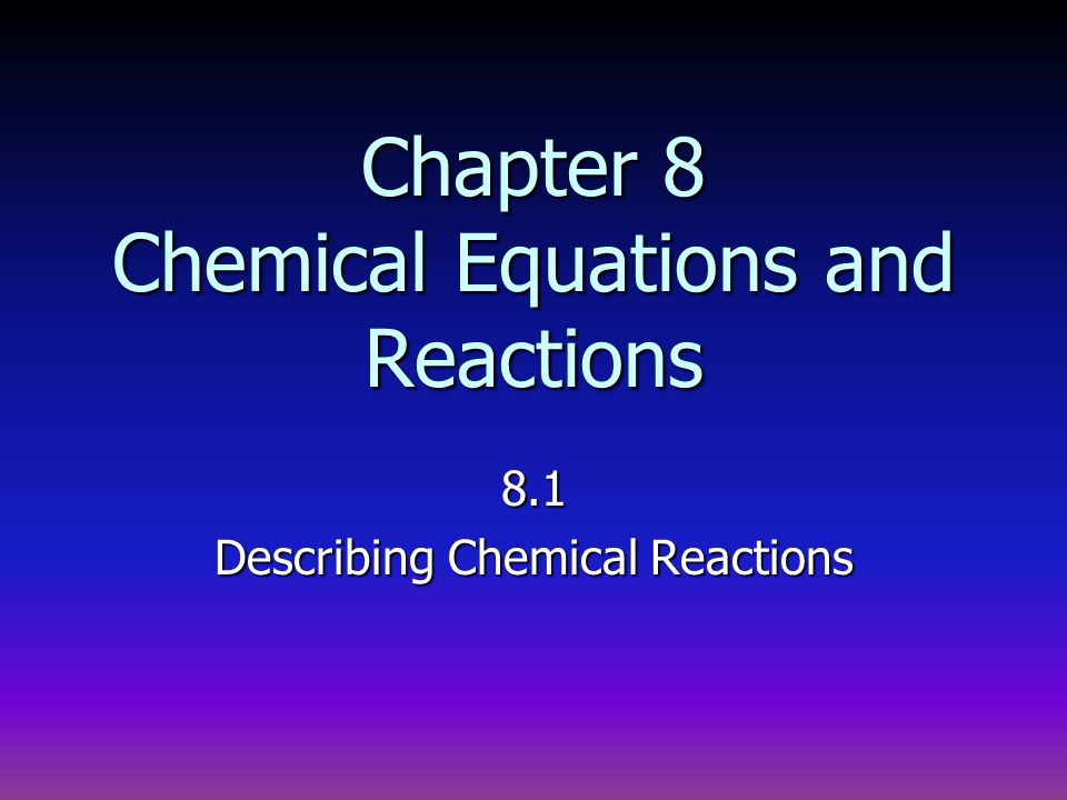 Chapter 8 Chemical Equations And Reactions Ppt Download
