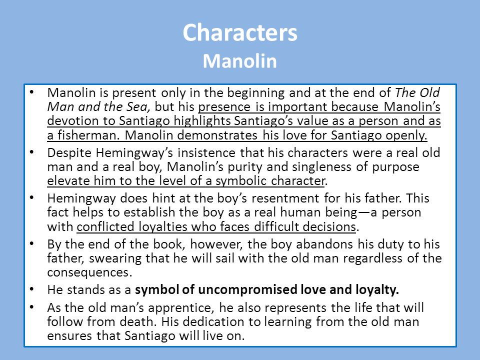 describe the important aspects of santiagos relationship with manolin in the old man and the sea