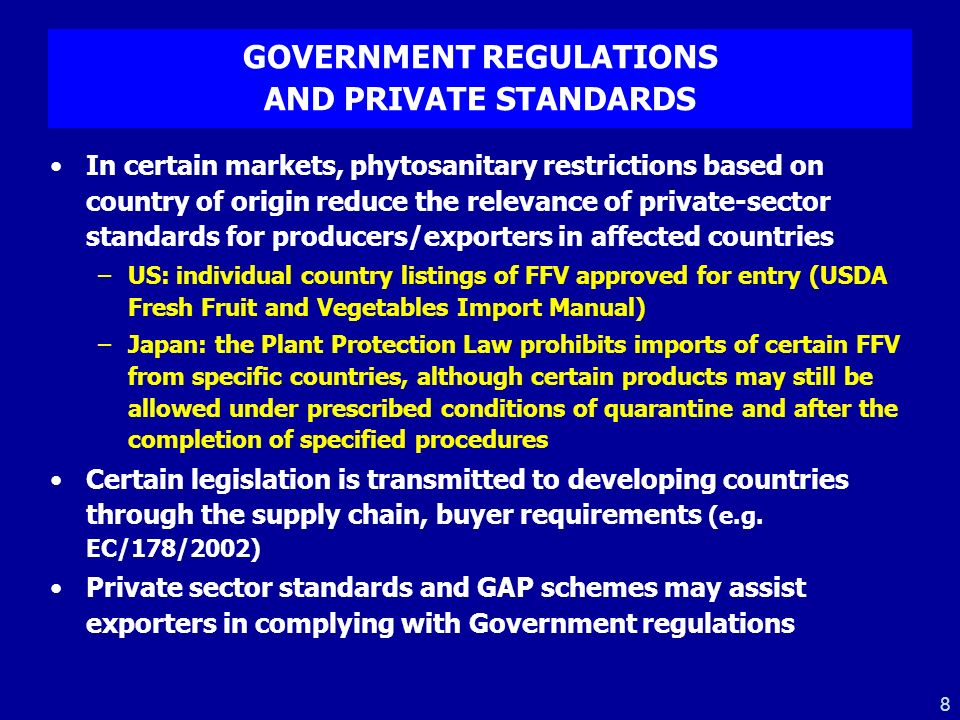 GOVERNMENT REGULATIONS AND PRIVATE STANDARDS