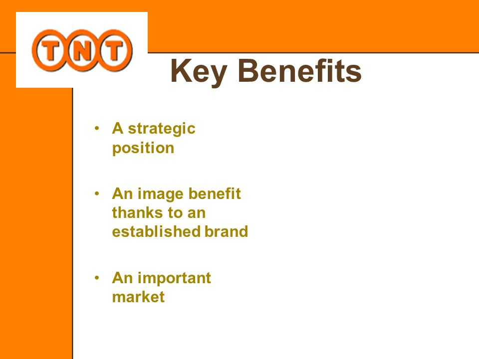 Key Benefits A strategic position
