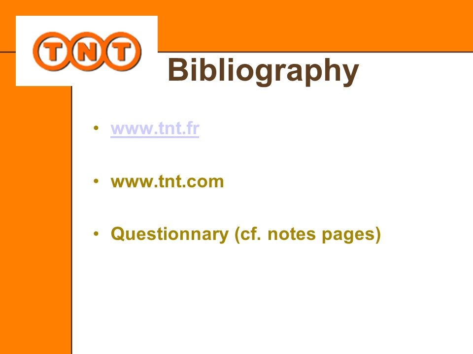 Bibliography     Questionnary (cf. notes pages)