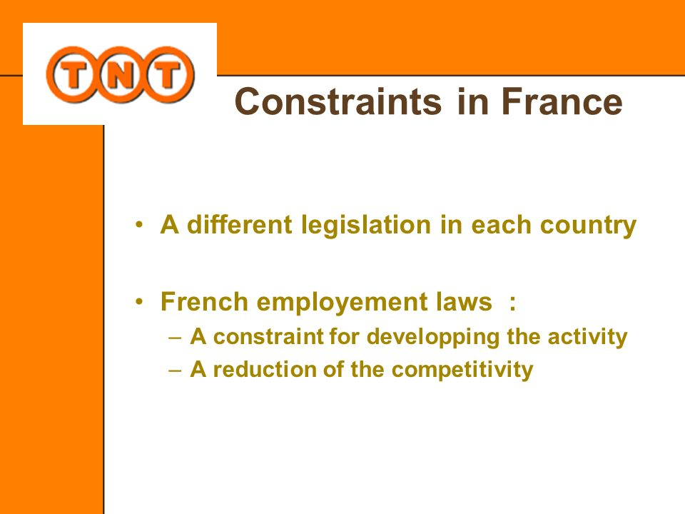 Constraints in France A different legislation in each country