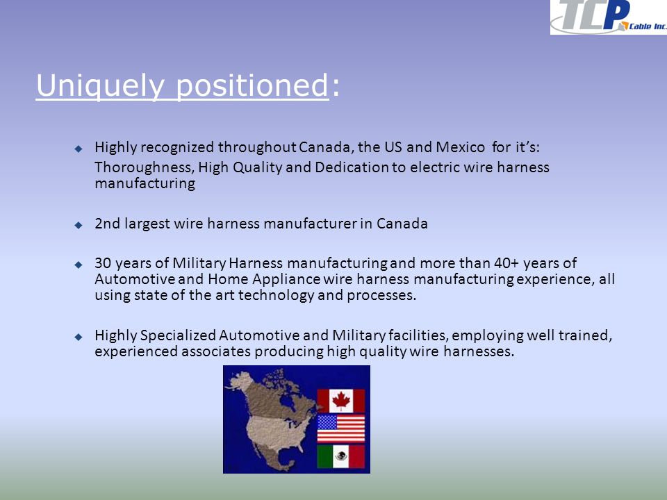 uniquely positioned: highly recognized throughout canada, the us and mexico  for it's: