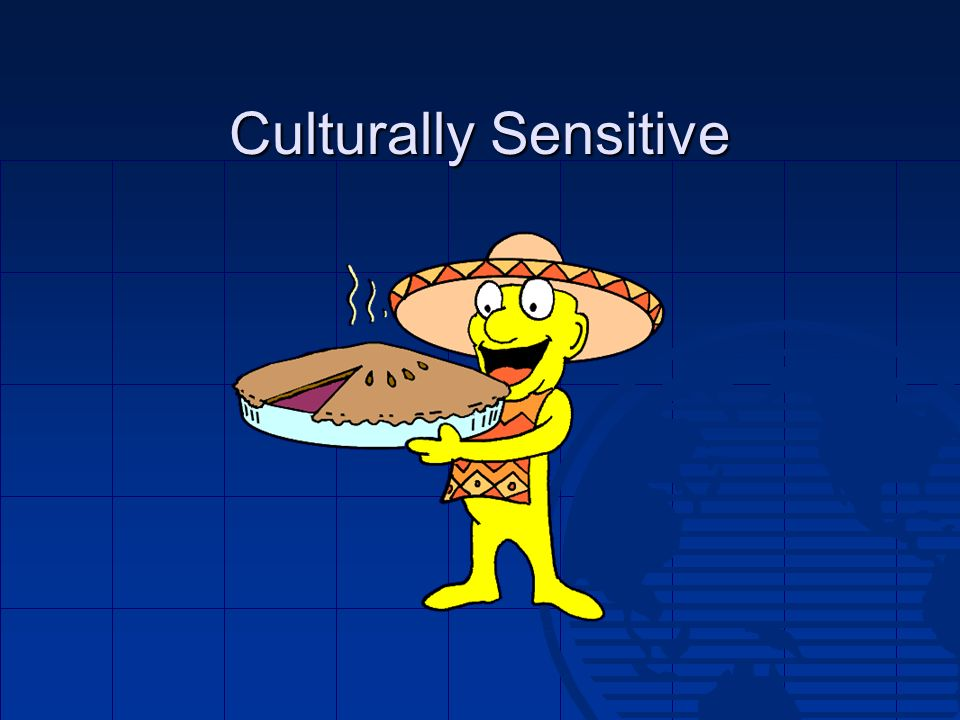 Culturally Sensitive
