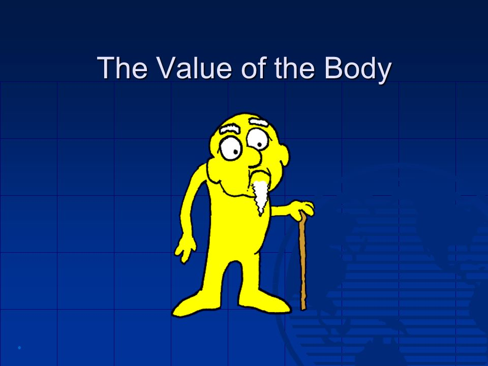The Value of the Body •