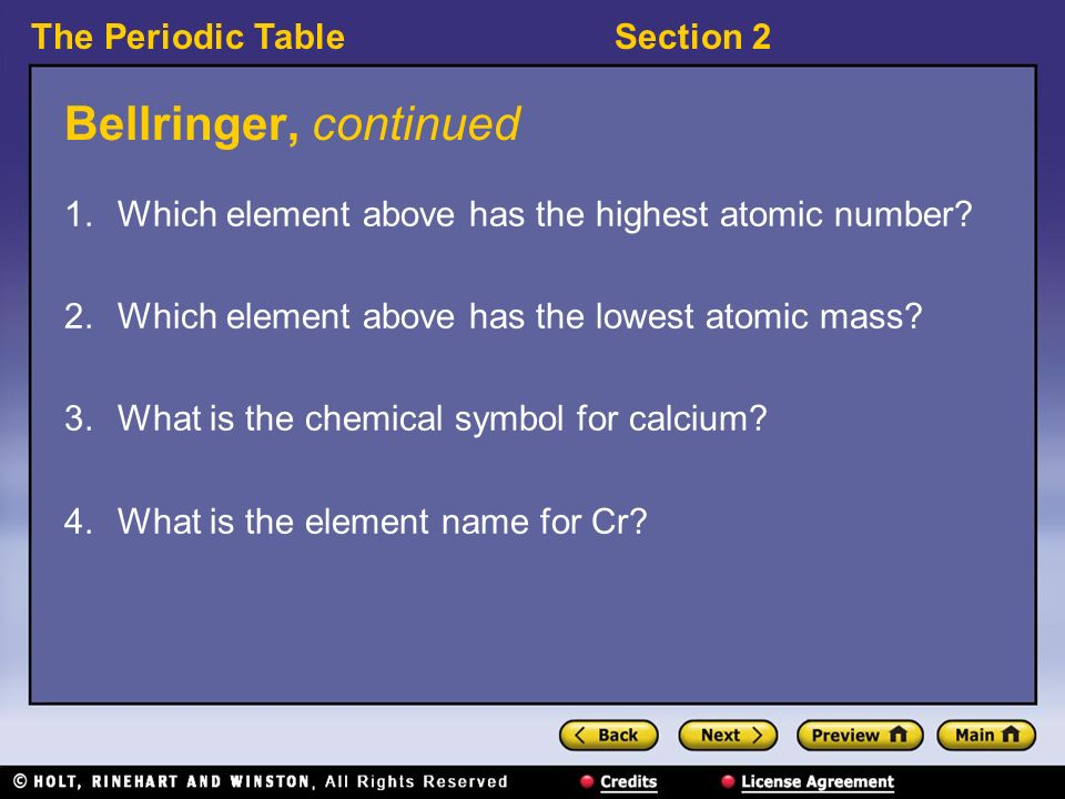 Section 2 exploring the periodic table ppt video online download bellringer continued which element above has the highest atomic number which element above has the urtaz