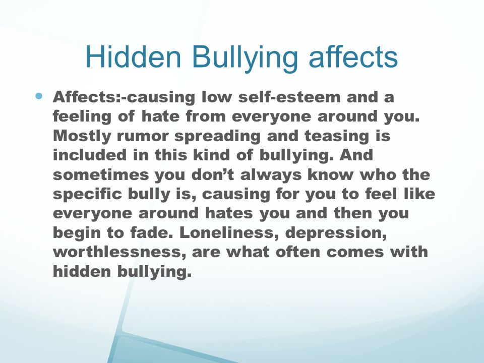 What does bullying cause