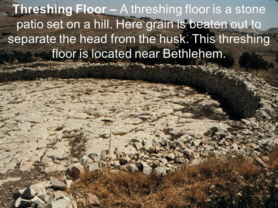 What Is A Threshing Floor In Ruth Flisol Home