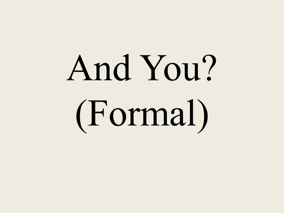 And You (Formal)