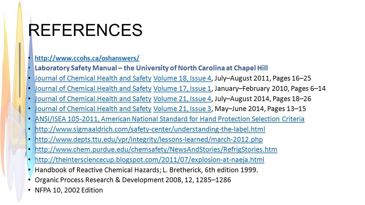 REFERENCES Laboratory Safety Manual – the University of North Carolina at  Chapel Hill.
