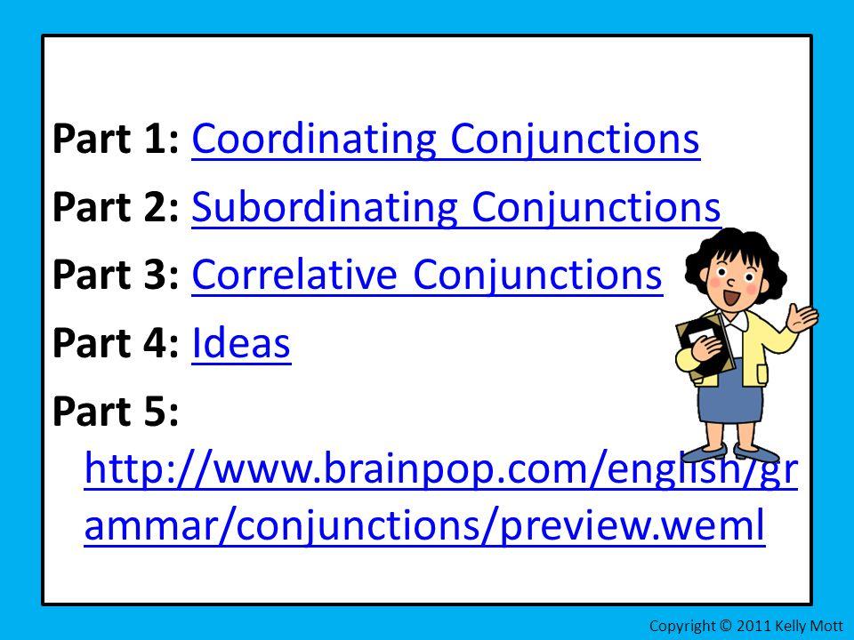 Conjuctions: Coordinating Subordinating Correlative CCSS L.5.1 a ...