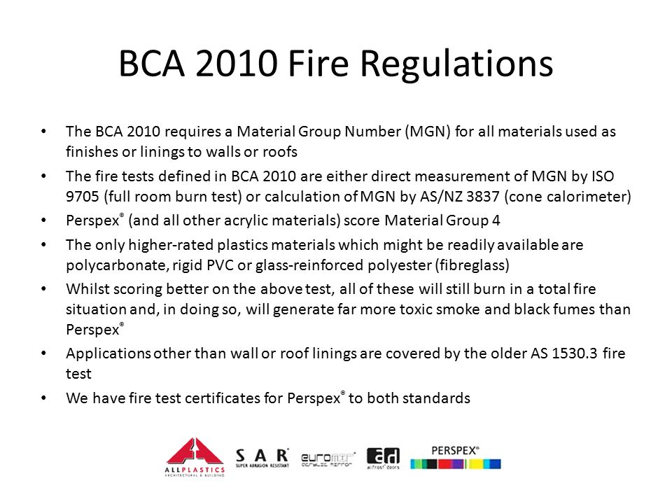 BCA 2010 Fire Regulations The BCA 2010 requires a Material Group Number (MGN) for all materials used as finishes or linings to walls or roofs.