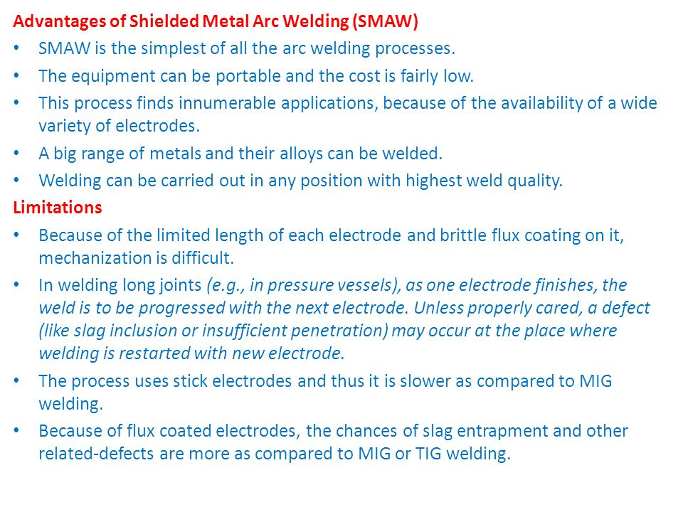 Advantages of Shielded Metal Arc Welding (SMAW)