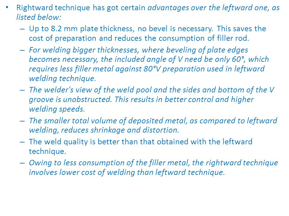 Rightward technique has got certain advantages over the leftward one, as listed below: