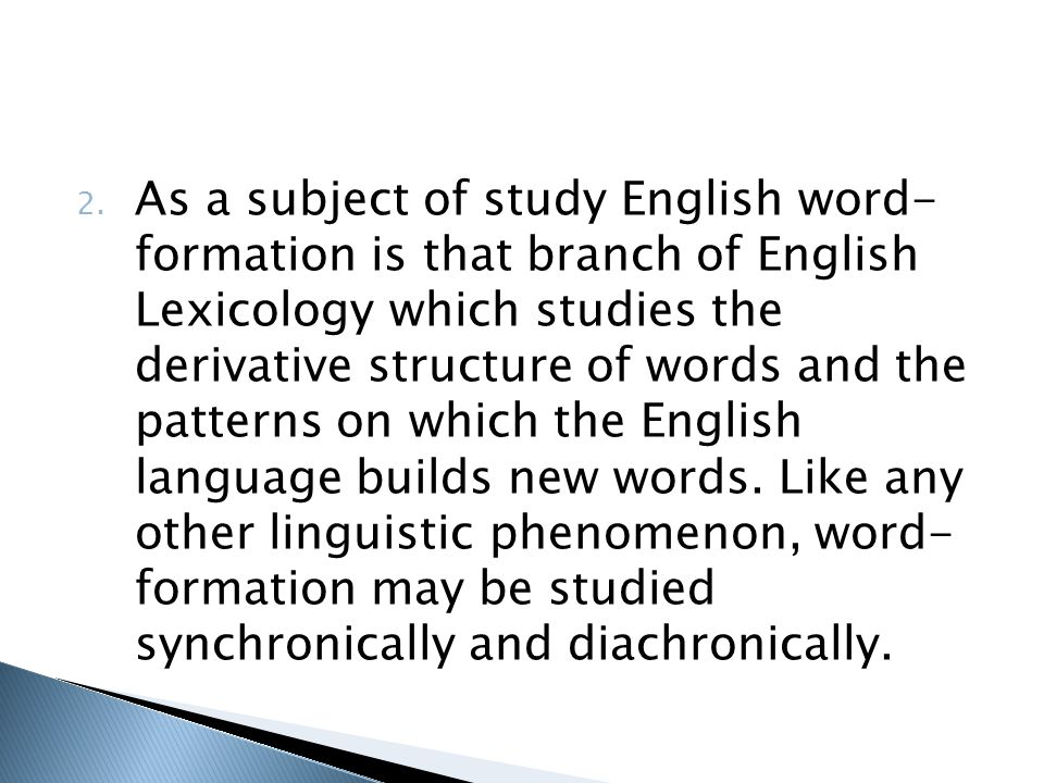 morphological productivity of english word formation english language essay The word formation process 'back formation' is regarded as a borderline case, ie it can be counted as a morphology, an area of linguistics, dealing with the internal structure of word forms, can be divided the basic unit of morphology is the 'morpheme', the minimal meaningful unit of language.