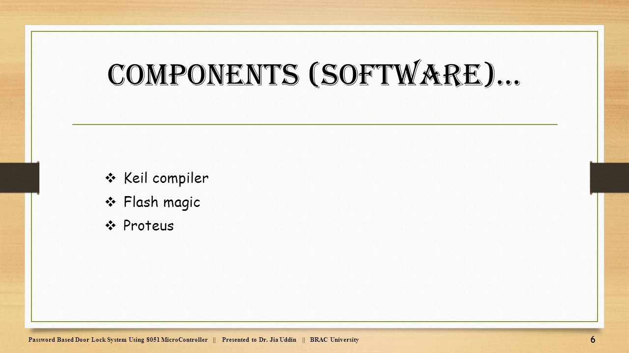 Password Based Door Lock System Using 8051 Microcontroller Ppt Locking Circuit Diagram 6 Components Software Keil Compiler Flash Magic Proteus Presented