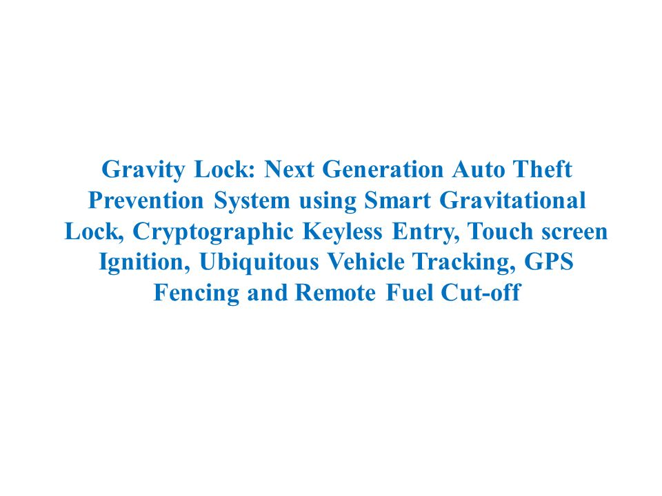 Gravity Lock: Next Generation Auto Theft Prevention System