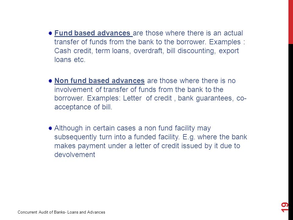 fund based advances are those where there is an actual transfer of funds from the bank
