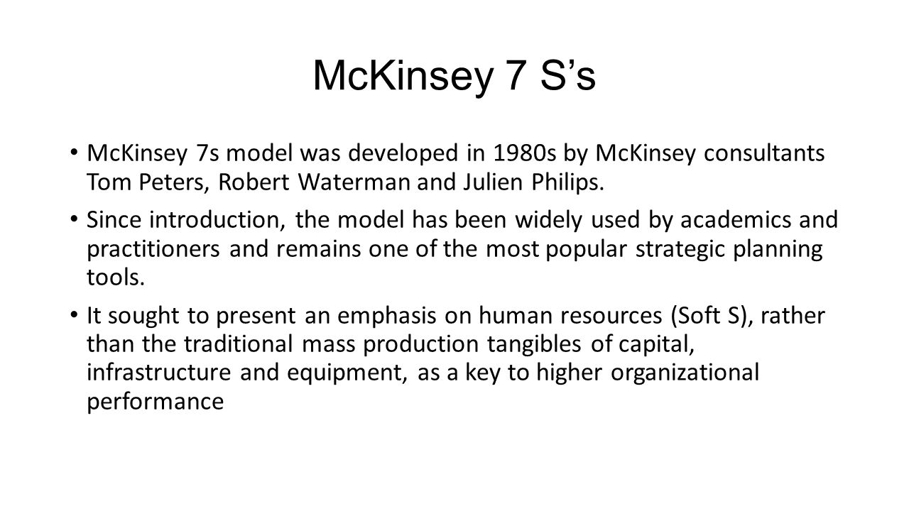 McKinsey 7 S's The McKinsey 7S Framework is a management