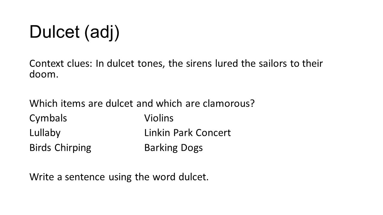 HOW TO USE DULCET IN A SENTENCE