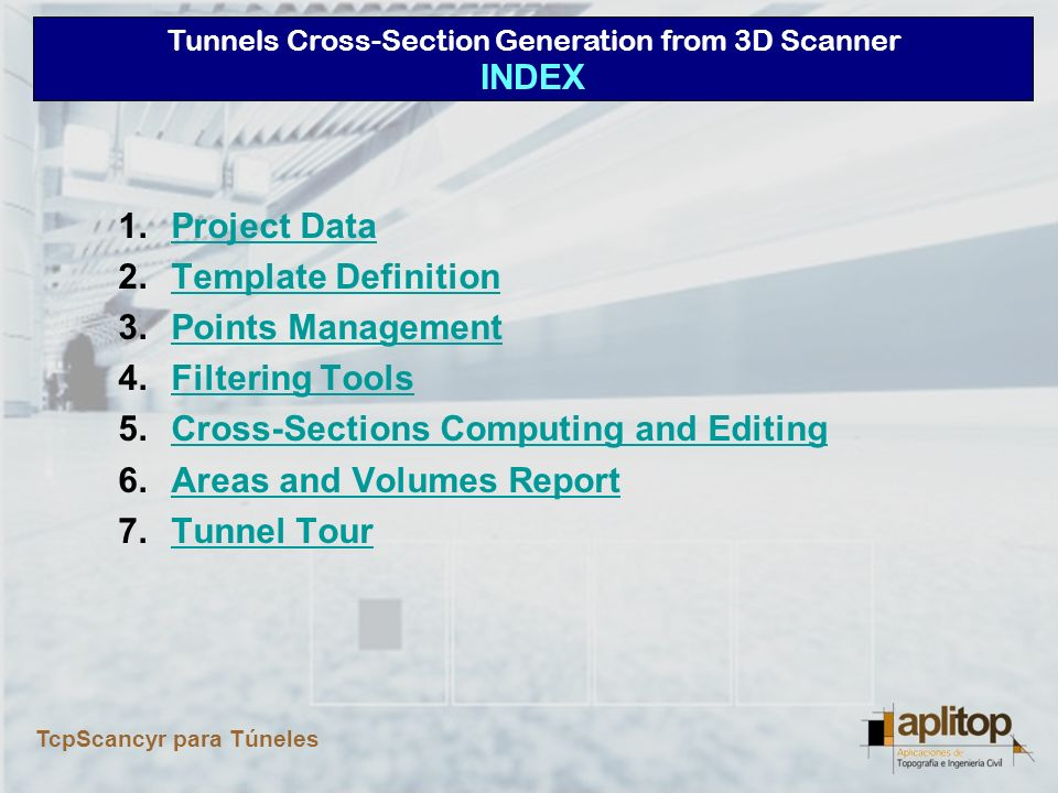 INDEX Project Data. Template Definition. Points Management. Filtering Tools. Cross-Sections Computing and Editing.