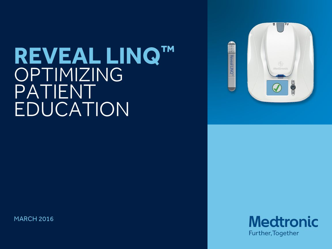 Reveal linq™ Optimizing patient education - ppt download