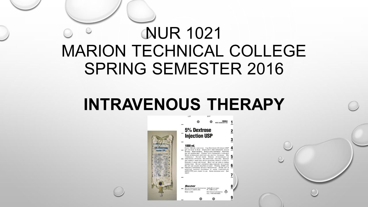NUR 1021 Marion technical College Spring Semester 2016 Intravenous therapy