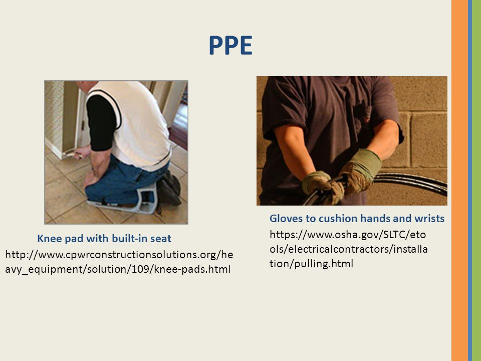PPE Gloves to cushion hands and wrists