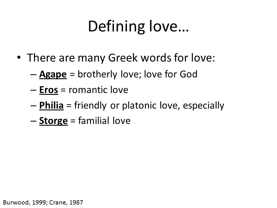 Defining Love There Are Many Greek Words For Love
