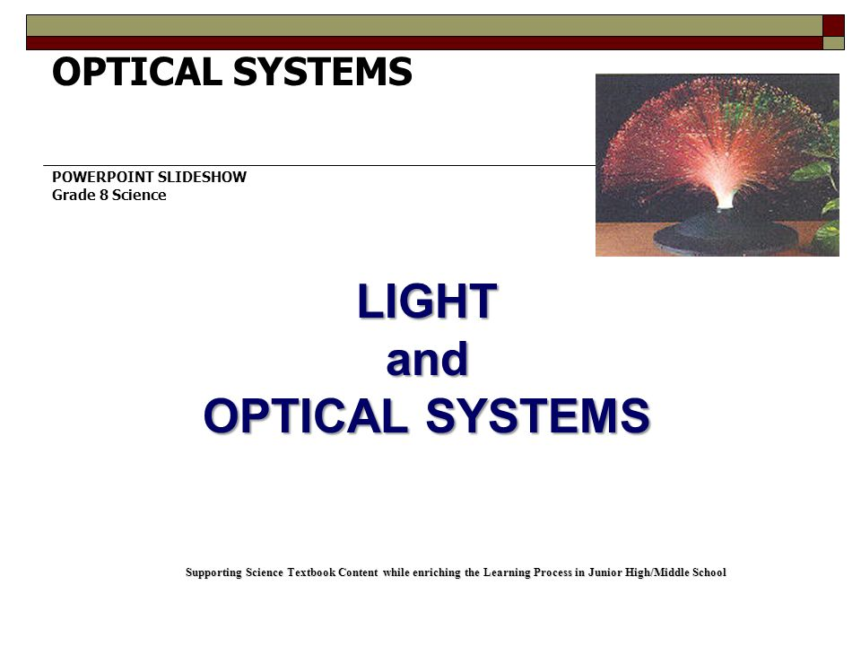 LIGHT and OPTICAL SYSTEMS POWERPOINT SLIDESHOW Grade 8