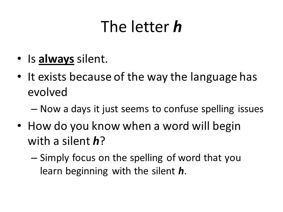 The Letter H Is Always Silent
