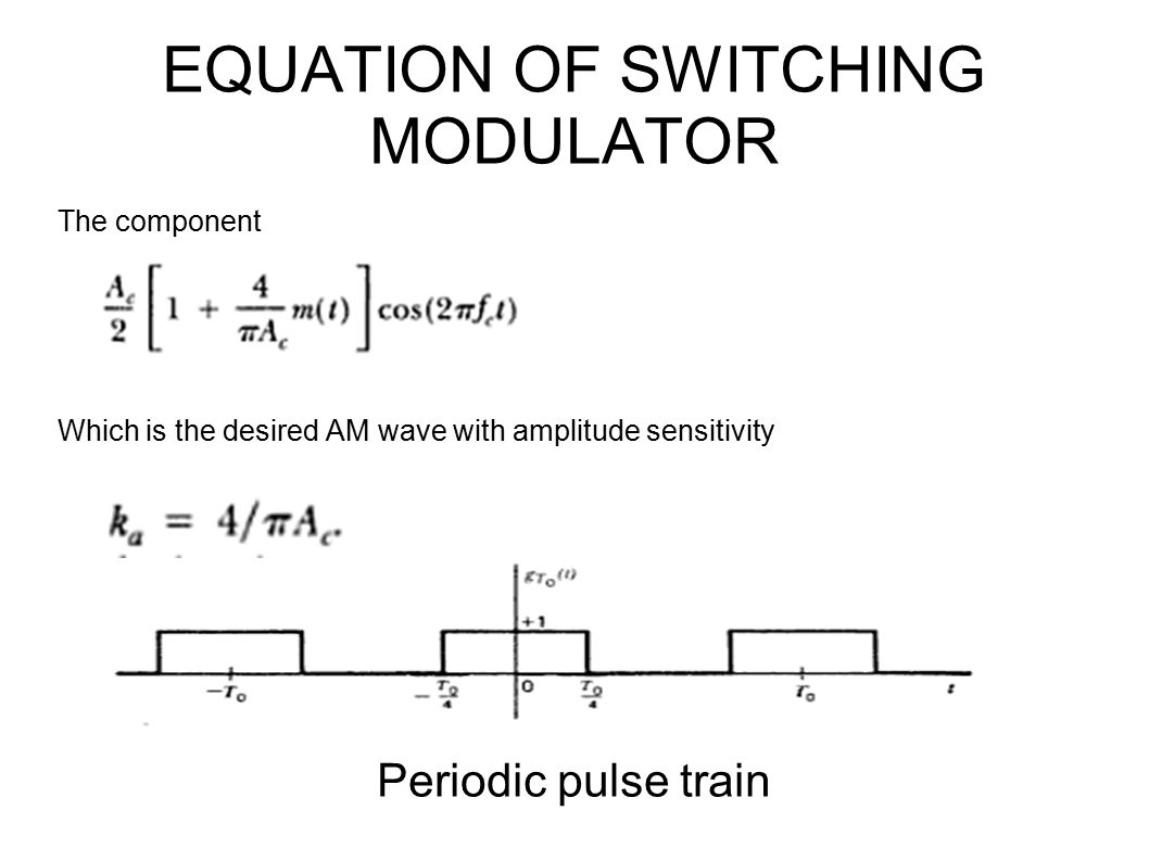 Unit I Amplitude Modulation Ppt Video Online Download Transistors Circuit Components Electrical Equation Of Switching Modulator