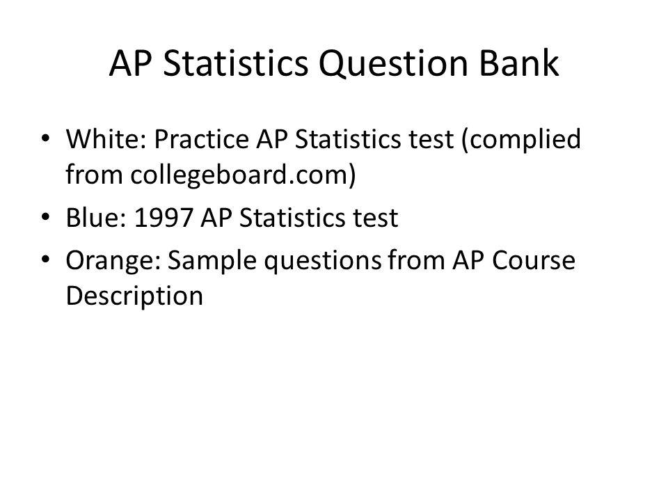 AP Statistics Question Bank Ppt Download