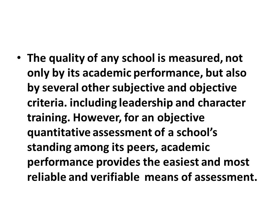The quality of any school is measured, not only by its academic performance, but also by several other subjective and objective criteria.
