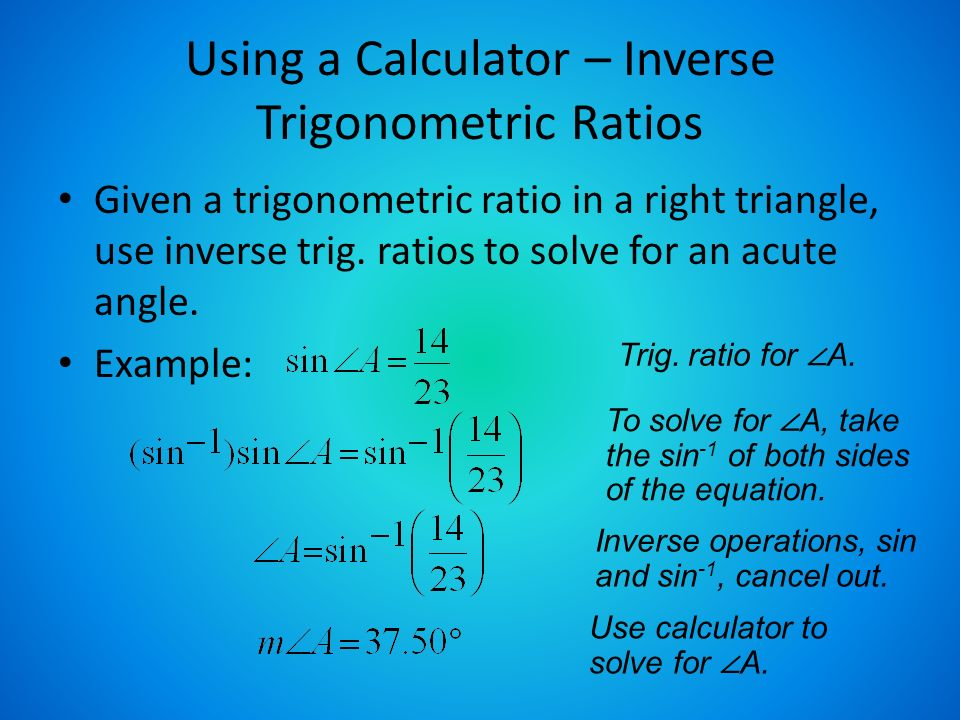Right triangle trigonometry ppt video online download using a calculator inverse trigonometric ratios publicscrutiny Images