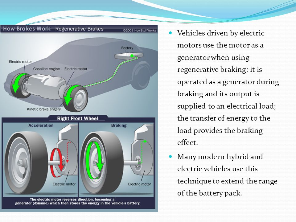 7 Vehicles Driven By Electric Motors Use The Motor As A Generator When Using Regenerative Braking It Is Operated During And Its