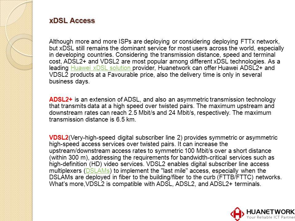 Huawei xDSL solution(ADSL2+ and VDSL2 solution) - Huanetowrk