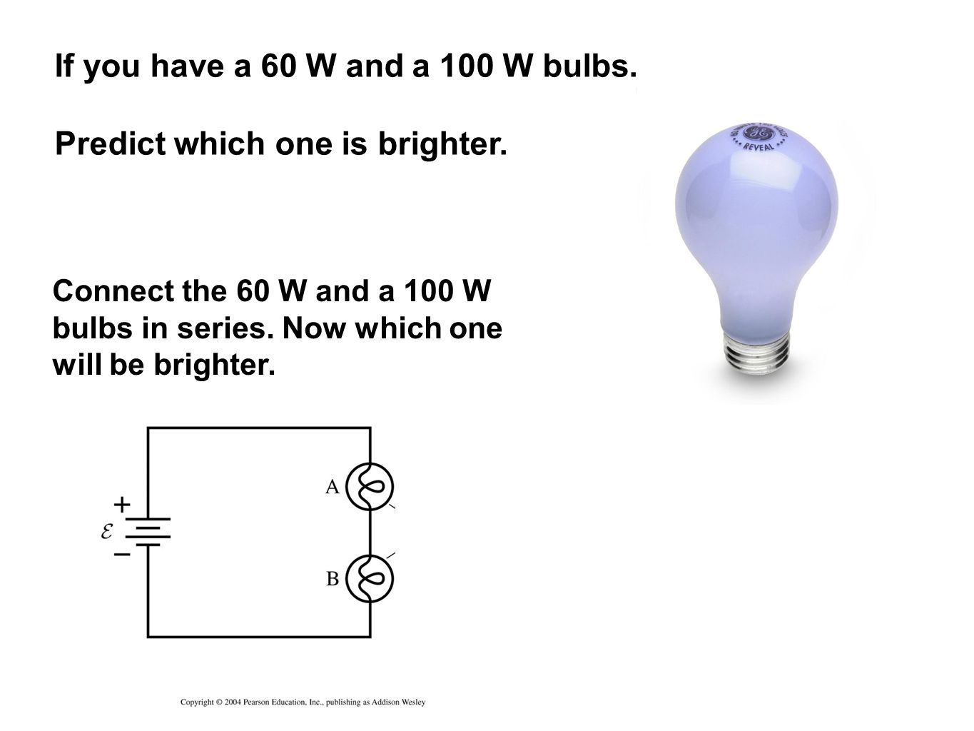 Series And Parallel Circuits Ppt Video Online Download Bulbs In A Circuit If You Have 60 W 100 Predict Which One Is 4 Analyze The