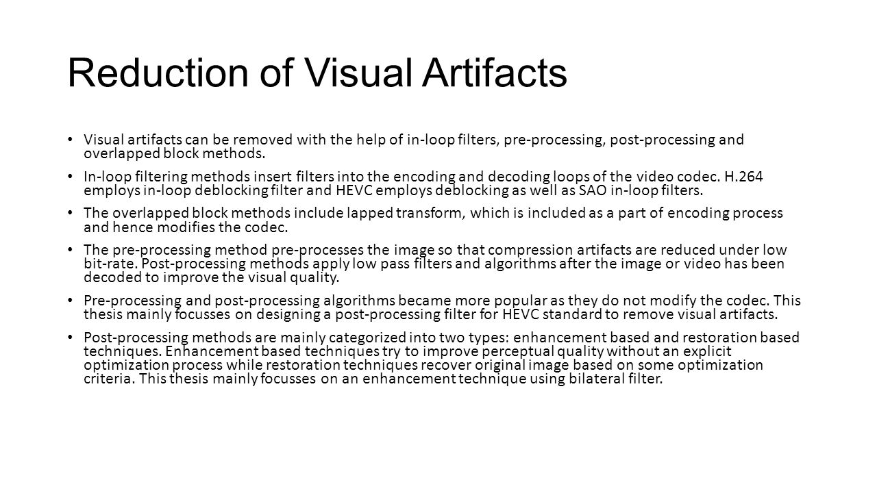 COMPRESSION ARTIFACT REDUCTION IN HEVC USING ADAPTIVE
