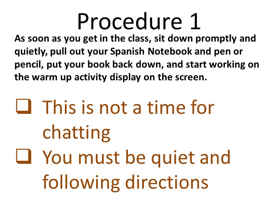 Procedure 1 This is not a time for chatting