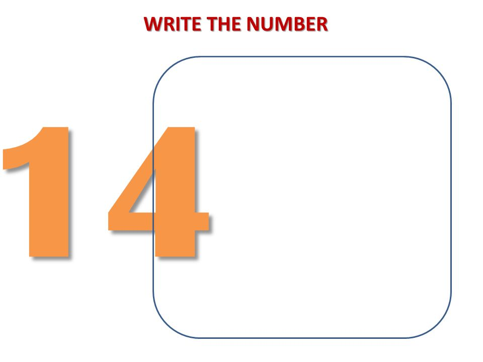 WRITE THE NUMBER 14