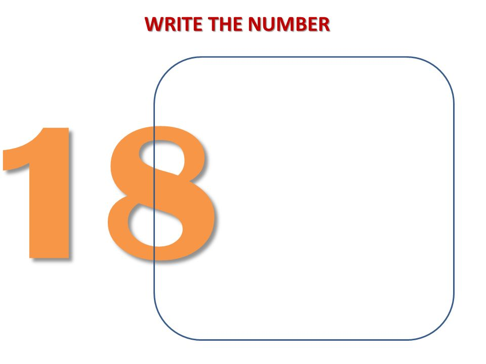WRITE THE NUMBER 18
