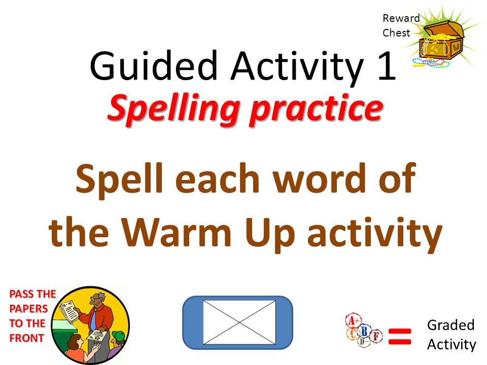 Spell each word of the Warm Up activity