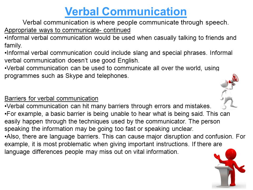 barriers to verbal and nonverbal communication Just as verbal language is broken up into various categories, there are also different types of nonverbal communication as we learn about each type of nonverbal signal, keep in mind that nonverbals often work in concert with each other, combining to repeat, modify, or contradict the verbal.
