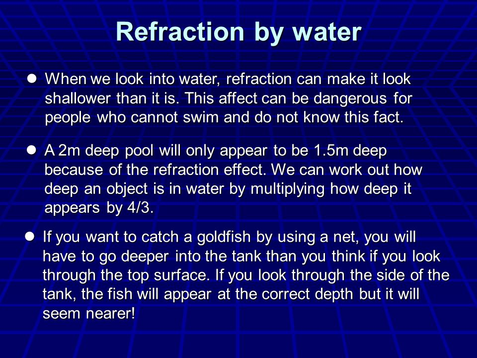 Refraction by water