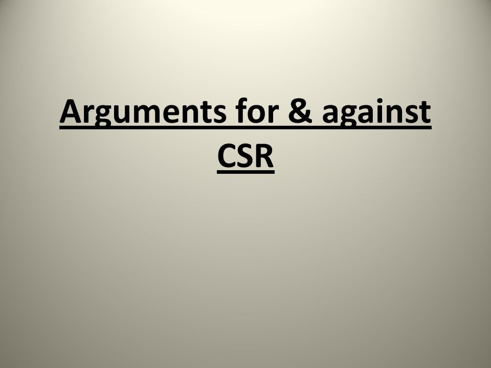 arguments for and against csr pdf